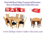 Deal with Best Online Commercial Furniture Store at Folding Chairs Tables Discount