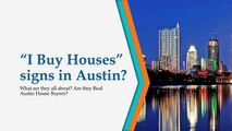 I Buy Houses signs in Austin What are they all about Are they Real Austin House Buyers