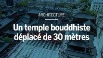 Un temple de 2 000 tonnes déplacé tout entier de 30 mètres
