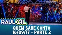 Quem Sabe Canta - Parte 2 - 16.09.17