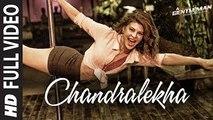 Chandralekha Full Video Song-A Gentleman- SSR-Sidharth-Jacqueline--Sachin Jigar--RajDK