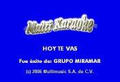 Grupo Miramar - Hoy te vas (Karaoke)