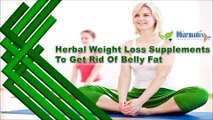 Herbal Weight Loss Supplements To Get Rid Of Belly Fat