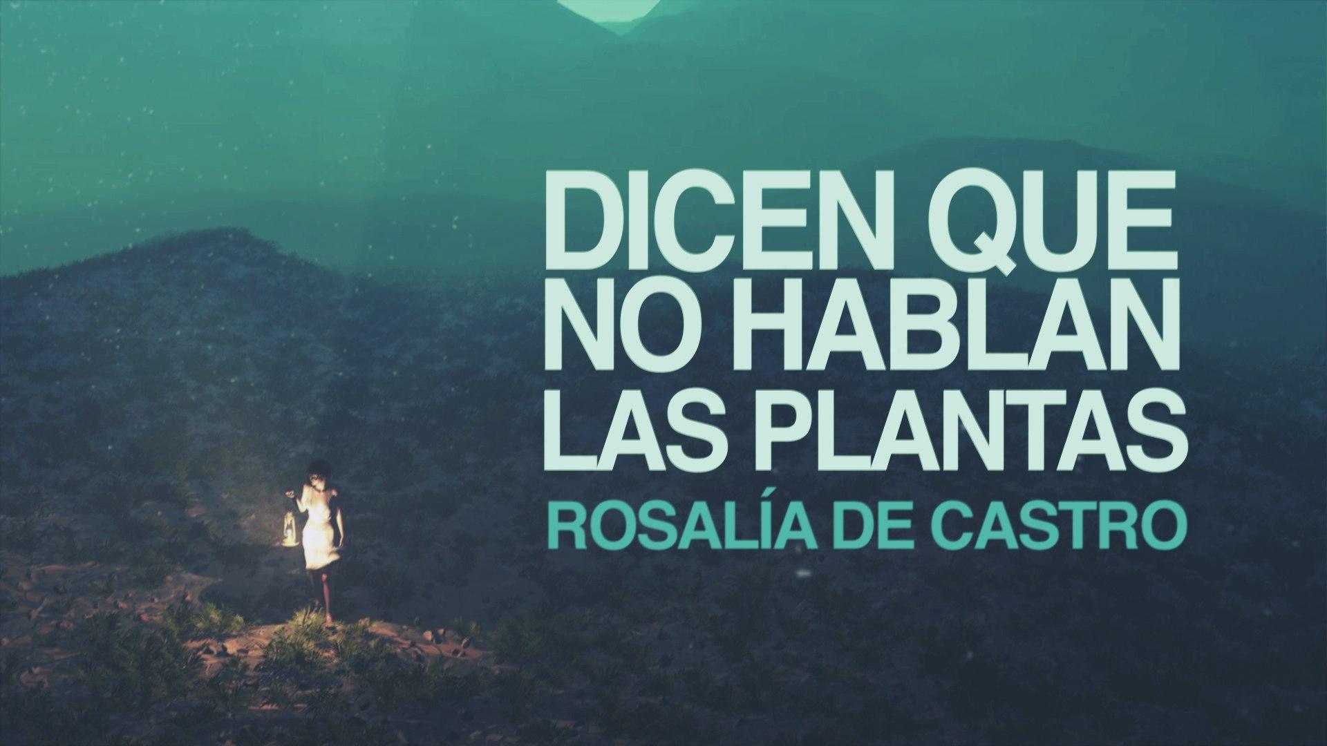 Dicen Que No Hablan Las Plantas Rosalía De Castro