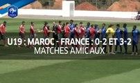 U19, amical : Maroc - France (0-2 et 3-2) 2017, le résumé I FFF