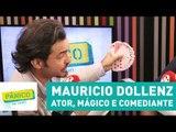 Mauricio Dollenz é ator, mágico e comediante | Pânico