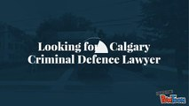 Calgary Criminal Defence Lawyer