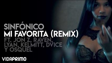 Sinfónico - Mi Favorita (Remix) ft. Jon Z, Raven, Lyan, Kelmitt, Dvice y Osquel [Official Video]