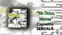 Mestre Peixinho & Grupo de Capoeira Senzala - Me Deixa Morena - Capoeira