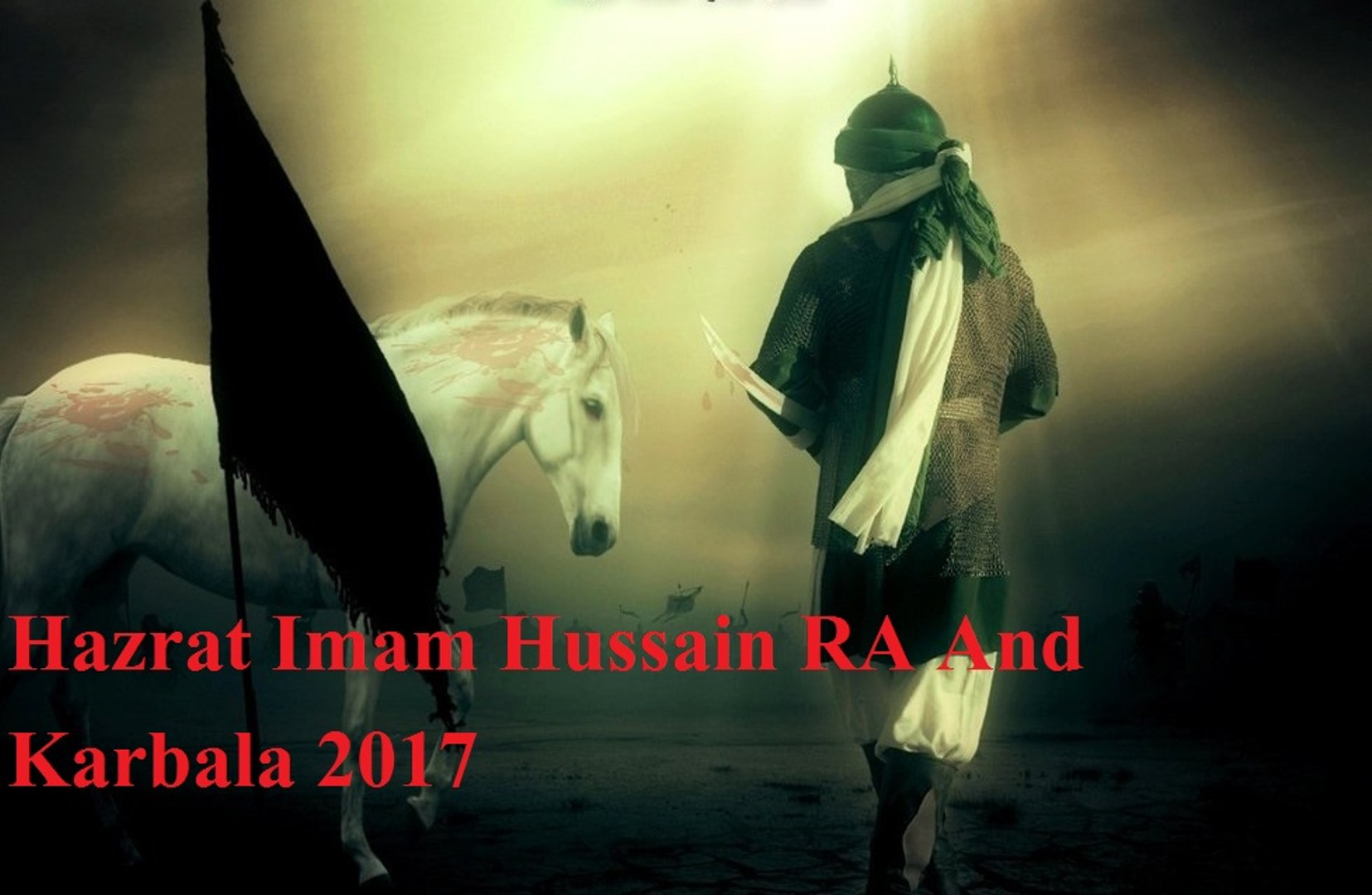 Hazrat Imam Hussain RA & Karbala 2017