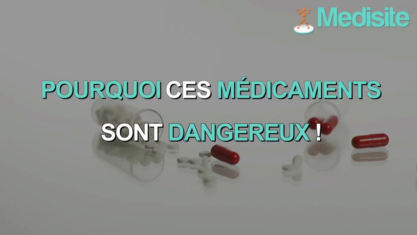 Pourquoi ces médicaments sont-ils dangereux ?