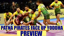 PKL 2017: Patna Pirates lock horns with UP Yoddha Match preview | Oneindia News