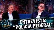 Entrevista com diretores do filme Polícia Federal