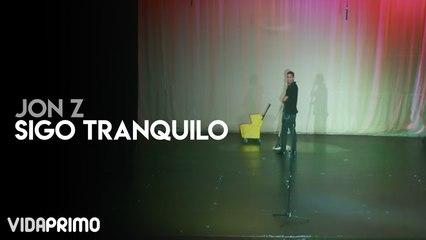Jon Z - Sigo Tranquilo