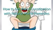 How to Get Rid of Constipation Fast | Natural Home Remedies & Cures for Instant Constipation Relief