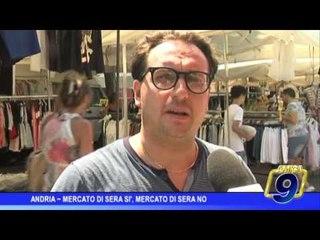Andria | Mercato di sera sì, mercato di sera no