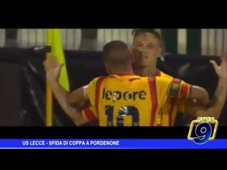 US Lecce    Sfida di Coppa a Pordenone