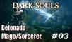 Dark Souls   Detonado MagoSorcerer 03 Farme Humanity, Dicas Essenciais, Ferreiro Andre, E Mais
