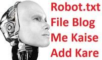 Blog me Custom Robots Txt File kaise add kare