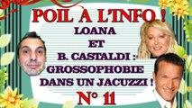 LOANA ET BENJAMIN CASTALDI : GROSSOPHOBIE  DANS UN JACUZZI ! - Poil à l'info, N°11 (Société, People)