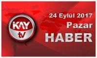 24 Eylül 2017 Kay Tv Haber