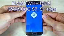 How to Flash Stock Firmware on Samsung Galaxy S7 / S7 Edge [via Odin