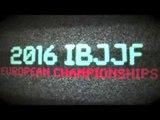 IBJJF European Jiu-Jitsu Championship 2016 on FloGrappling