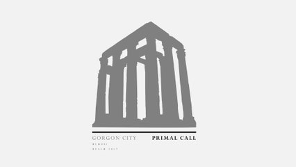 Gorgon City - Primal Call
