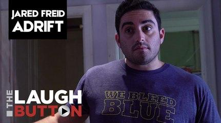 Jared Freid: Adrift Ep#6 - Test Me Motherf*cker!