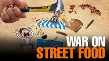 #JUSTSAYING: War on Street Food