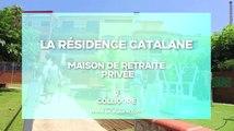 Maison de retraite médicalisée EPHAD à Collioure, La Résidence Catalane (66)
