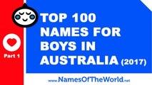 Top 100 baby boy names in Australia 2017 Part 1 - the best baby names - www.namesoftheworld.net