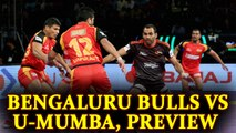 PKL 2017: Bengaluru Bulls lock horns with U Mumba, Match preview | Oneindia News