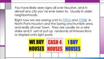 I Buy Houses signs in Houston?  Are they Real Houston Cash House Buyers?