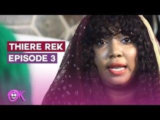 THIERE REK - EPISODE 3