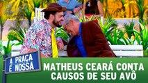 Matheus Ceará conta causos de seu avô