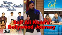 Saif Ali Khan's Journey from 'Hum Saath Saath Hain' to 'Chef'