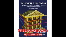 Business Law Today Text & Summarized Cases, Legal, Ethical, Regulatory, and International Environment