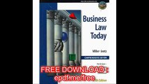 Business Law Today, Comprehensive Text, Cases, Legal, Ethical, Regulatory, and International Environment
