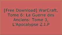 [vYDTO.[F.R.E.E D.O.W.N.L.O.A.D R.E.A.D]] WarCraft, Tome 6: La Guerre des Anciens: Tome 3, L'Apocalypse by Fleuve Noir E.P.U.B