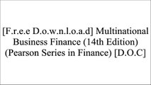 [h2HWw.F.r.e.e D.o.w.n.l.o.a.d R.e.a.d] Multinational Business Finance (14th Edition) (Pearson Series in Finance) by David K. Eiteman, Arthur I. Stonehill, Michael H. MoffettAnthony Saunders ProfessorCharles W. L. HillMorgan Downey R.A.R
