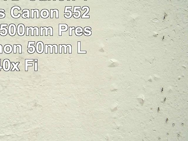 Canon EOS 7D  Canon 1855mm Lens  Canon 55250mm Lens  500mm Preset Lens  Canon 50mm