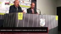 Barrière effondrée à Amiens : Bernard Joannin, le président d'Amiens, accuse les supporters de Lille