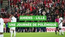 Foot - L1 : Amiens-Lille, une journée de polémique