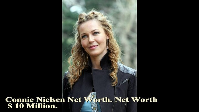 Connie Nielsen Net Worth Hollywood actress and Model Connie NielsenVideo Move, Connie NielsenVideos