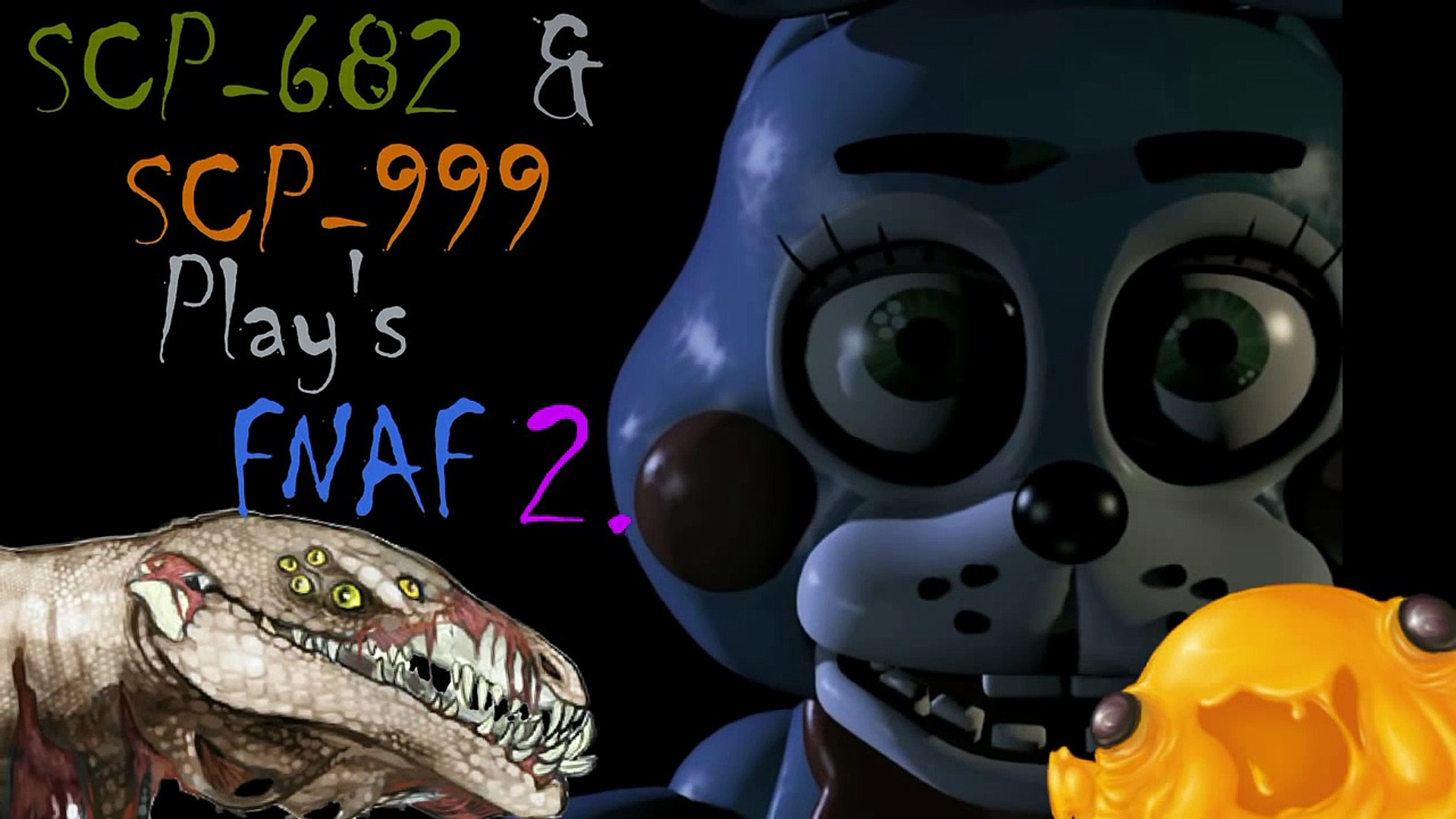 SCP-682 and SCP-999 Plays - Five Nights at Freddys 2 (Night #1)