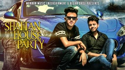 Shaitan House Party I Sameer Singh ( Shaitan ) Feat Mitts Mittu I New Hindi Songs 2017 - YouTube