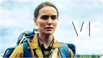 ANNIHILATION Bande Annonce VF (2018)