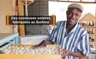 Burkina Faso : M'YAABA, les couveuses solaires fabriquées au Burkina