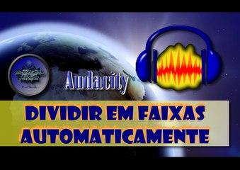 Dividir em faixas AUTOMATICAMENTE no Audacity